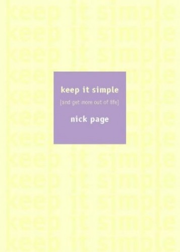 Keep it Simple By Nick Page