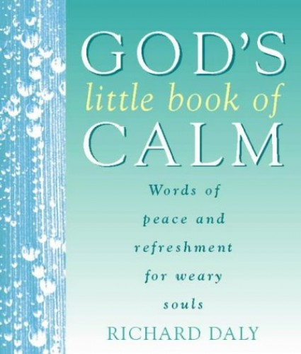 God's Little Book of Calm By Richard Daly