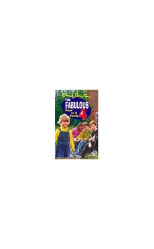 The Fabulous Four (1) - Four in a Family by Enid Blyton