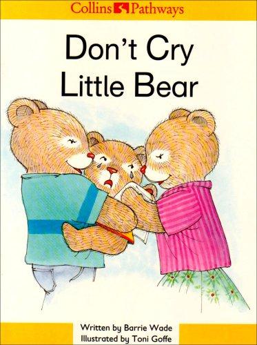 Don't Cry Little Bear By Hilary Minns