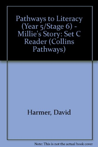Pathways to Literacy (Year 5/Stage 6) – Millie's Story: Set C Reader (Collins Pathways) by David Harmer