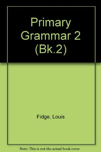 Collins Primary Grammar and Punctuation – Pupil Book 2: Bk.2 By Louis Fidge
