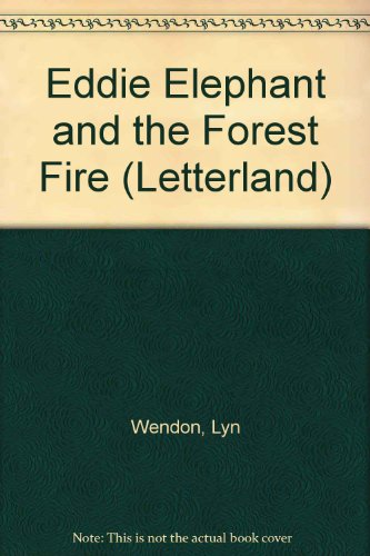Eddie Elephant and the Forest Fire By Lyn Wendon