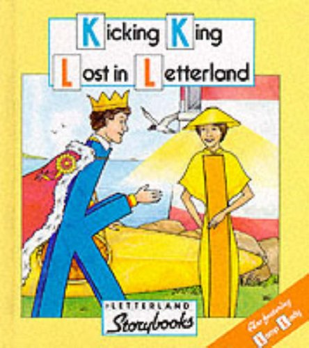Kicking King Lost in Letterland By Lyn Wendon