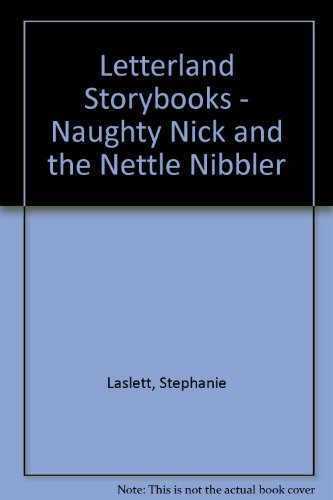 Naughty Nick and the Nettle Nibbler By Stephanie Laslett