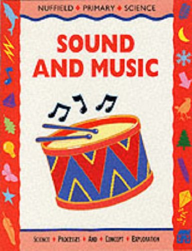 Nuffield Primary Science (52) – Pupil Books Ages 7–9: Sound and Music: Key Stage 2 by Unknown Author