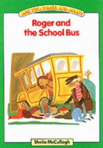 Roger and the School Bus: One, Two, Three and Away: Platform Readers Green Book 1 By Sheila K. McCullagh