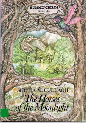 Hummingbirds: Horses of the Moonlight Group 1 By Sheila K. McCullagh