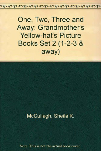 One, Two, Three and Away By Sheila K. McCullagh