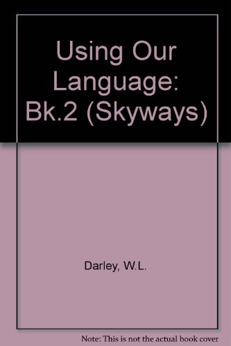 Using Our Language By W.L. Darley