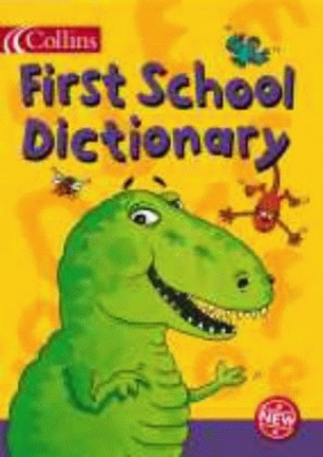 Collins First School Dictionary By Edited by Jock Graham