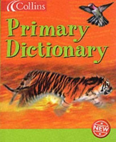 Collins Children's Dictionaries – Collins Primary Dictionary Edited by Ginny Lapage