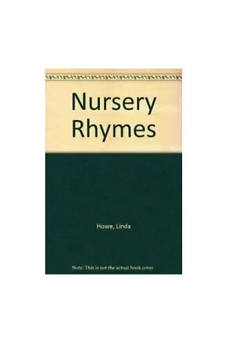 Nursery Rhymes by Linda Howe
