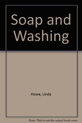 Soap and Washing By Linda Howe