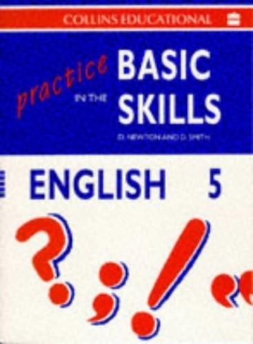 Practice in the Basic Skills By Derek Newton