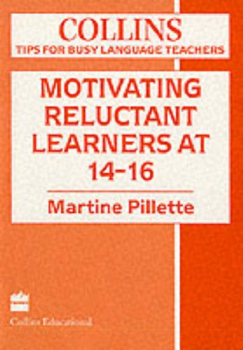 Motivating Reluctant Learners at 14-16 by Martine Pillette
