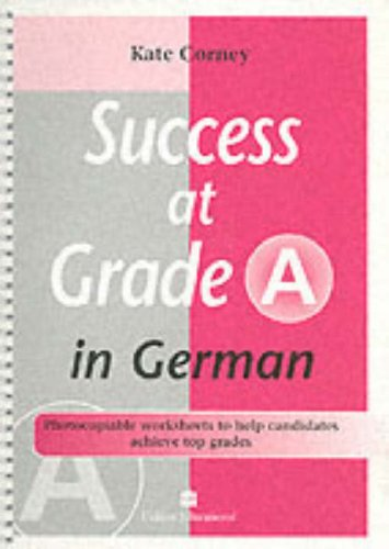Success (3) – Success at Grade A in German By Kate Corney
