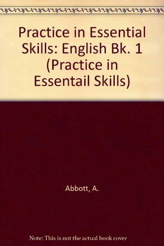 Practice in Essential Skills By A. Abbott