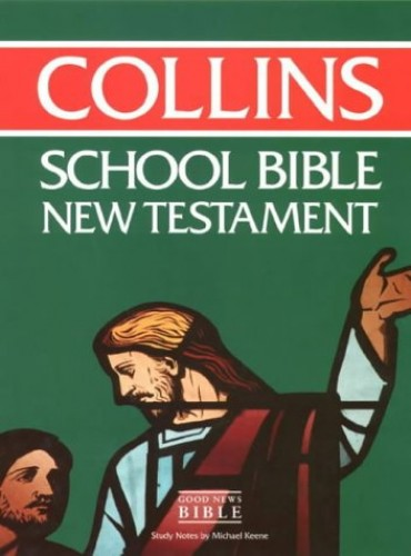 Collins School Bible: New Testament Notes by Michael Keene