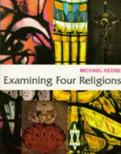 Examining Four Religions By Michael Keene