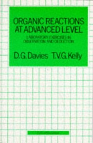 Organic Reactions at Advanced Level By David Gwyn Davies