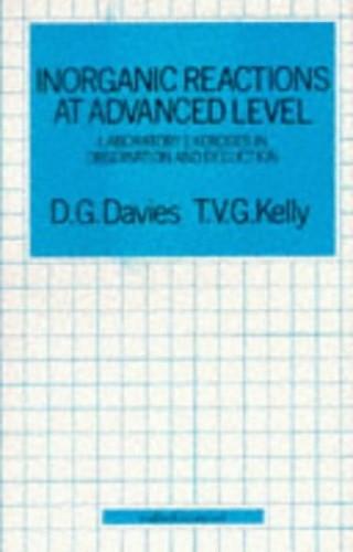 Inorganic Reactions at Advanced Level By David Gwyn Davies