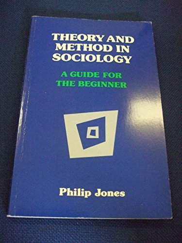 Theory and Method in Sociology By Philip Jones