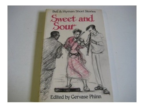 Sweet and Sour By Edited by Gervase Phinn