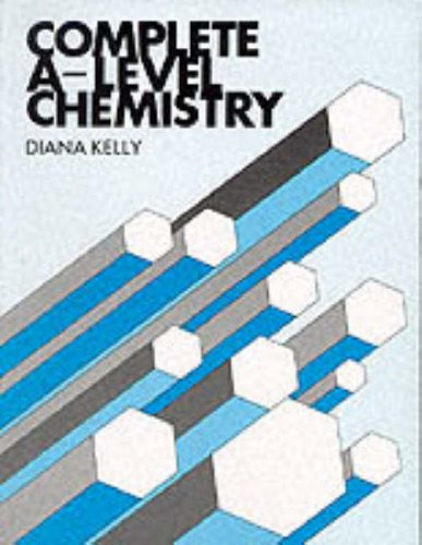 Complete Advanced Level Chemistry By D. Kelly
