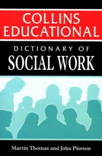 Dictionary of Social Work By Martin Thomas