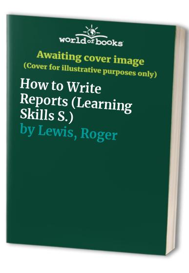 How to Write Reports By John Inglis