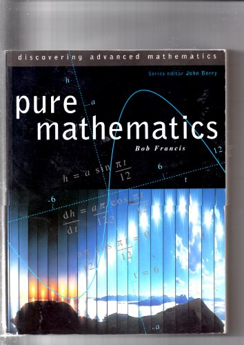 Pure Mathematics By Edited by Bob Francis