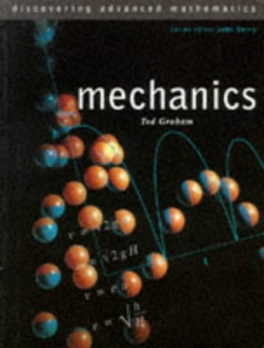 Mechanics By Edited by Ted Graham