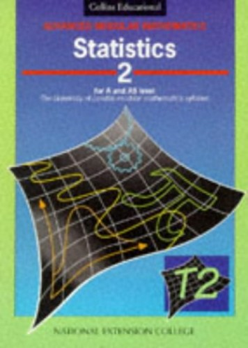 Advanced Modular Mathematics – Statistics 2: Vol 2 By National Extension College