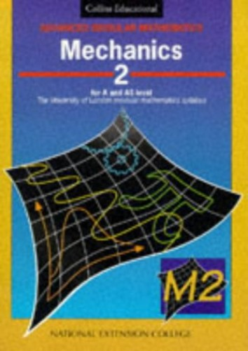 Mechanics: v. 2 by National Extension College