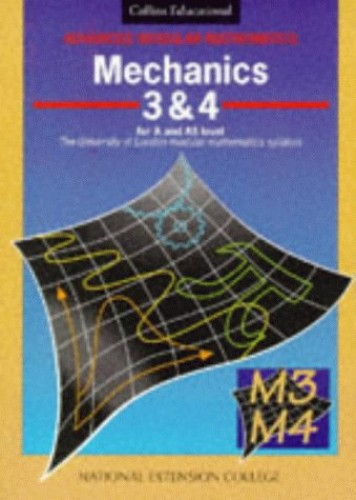 Mechanics: v.3 & 4 by National Extension College