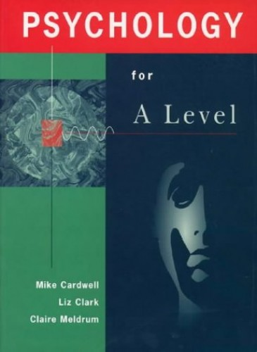 Psychology for A Level By Mike Cardwell