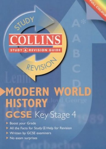 Collins Study and Revision Guides – GCSE Modern World History (Collins Study & Revision Guides) by Christopher Culpin