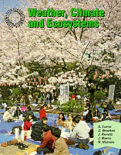 Geography: People and Environments – Weather Climate and Ecosystems (Geography: people & environments) By Shawn Currie, PhD.