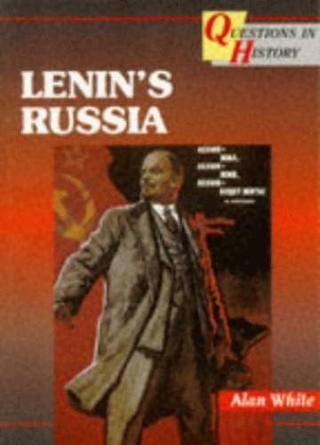 Lenin's Russia By Alan White