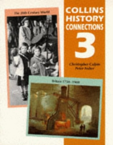 """History Connections 3: """"Britain, 1750-1900"""" and """"the 20th Century World"""": 3 by"""