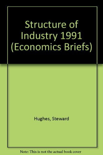 Structure of Industry: 1991 by Steward Hughes