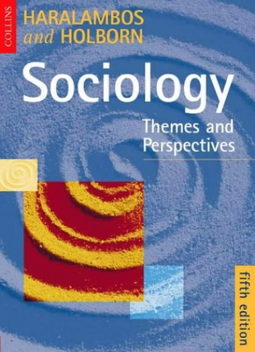 Sociology: Themes and Perspectives 5th Ed By Michael Haralambos