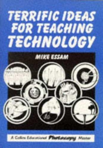 Terrific Ideas for Teaching Technology By Mike Essam