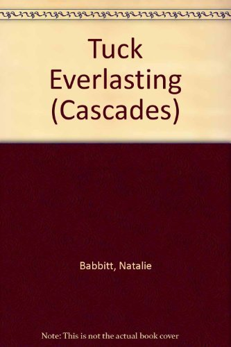 Tuck Everlasting (Cascades) by Natalie Babbitt