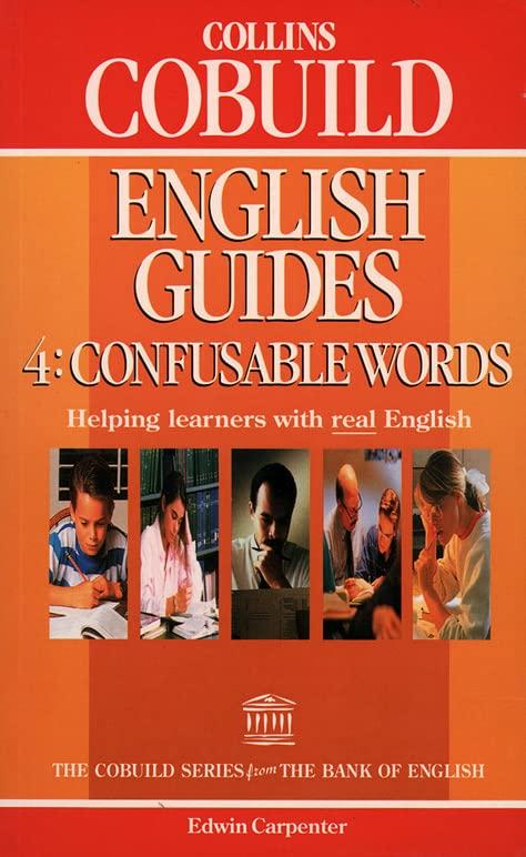 Confusable Words (Collins Cobuild English Guides, Book 4): Confusable Words Bk. 4 By Edwin Carpenter