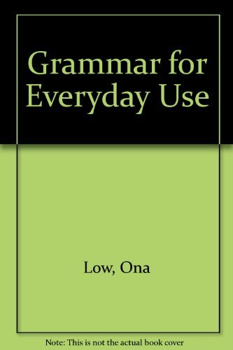 Grammar for Everyday Use By Ona Low