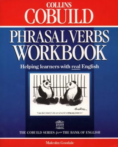 Collins COBUILD Phrasal Verbs Workbook By Malcolm Goodale (United Nations, Geneva)