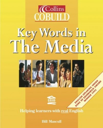 Collins Cobuild – Key Words in the Media (Collins Cobuild usage) By Bill Mascull