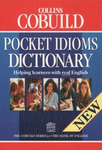 COBUILD Pocket Idioms Dictionary by